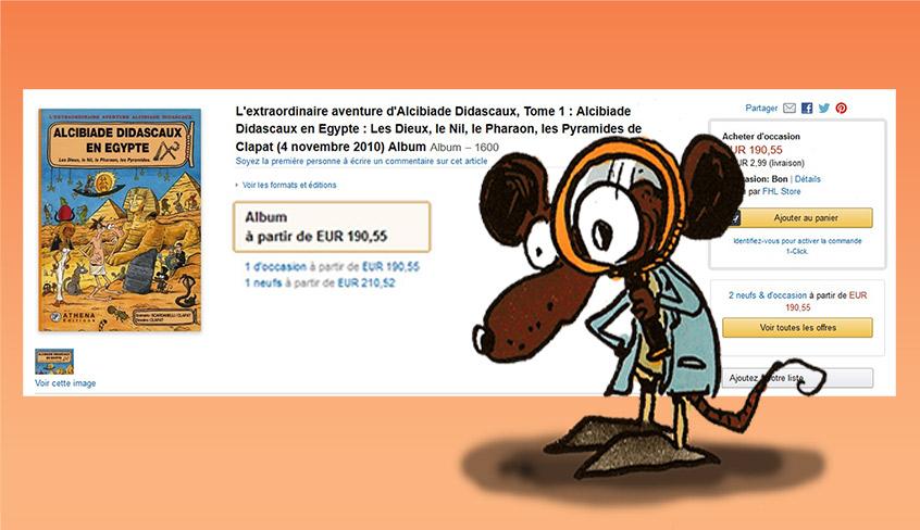 N'achetez pas vos «Alcibiade Didascaux» à un prix exorbitant sur internet, sur des sites autres que celui de l'éditeur !
